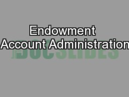 Endowment Account Administration
