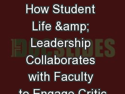 Powerful Partnerships: How Student Life & Leadership Collaborates with Faculty to Engage Critic