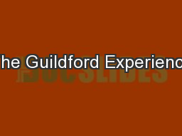 The Guildford Experience PowerPoint PPT Presentation