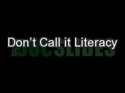 Don't Call it Literacy