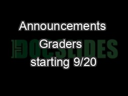 Announcements Graders  starting 9/20