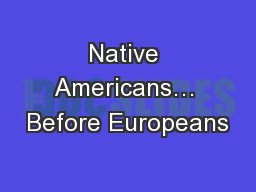 Native Americans… Before Europeans