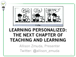 LEARNING PERSONALIZED:  THE NEXT CHAPTER OF TEACHING AND LEARNING