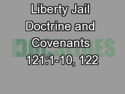 Liberty Jail Doctrine and Covenants 121:1-10, 122