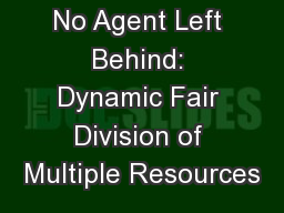 No Agent Left Behind: Dynamic Fair Division of Multiple Resources