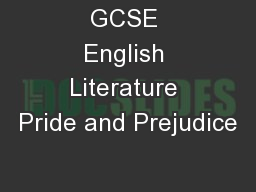 GCSE English Literature Pride and Prejudice