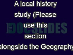 A local history study (Please use this section alongside the Geography