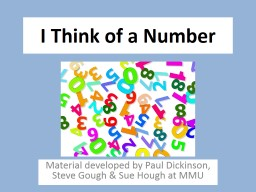 I Think of a Number Material developed by Paul Dickinson, Steve Gough & Sue Hough at MMU
