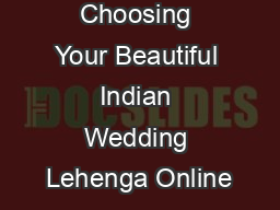 Choosing Your Beautiful Indian Wedding Lehenga Online