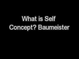 What is Self Concept? Baumeister