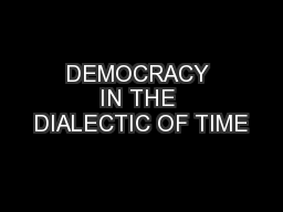 DEMOCRACY IN THE DIALECTIC OF TIME