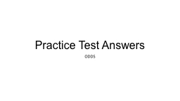 Practice Test Answers ODDS PowerPoint PPT Presentation