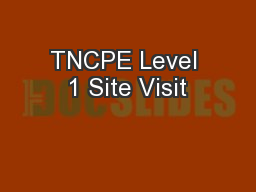 TNCPE Level 1 Site Visit PowerPoint PPT Presentation