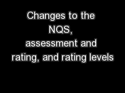 Changes to the NQS, assessment and rating, and rating levels