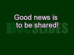 Good news is to be shared!