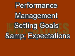 Performance Management Setting Goals & Expectations PowerPoint PPT Presentation