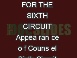 UNITED STAT ES COURT OF AP PEALS FOR THE SIXTH CIRCUIT Appea ran ce o f Couns el Sixth Circuit Case No