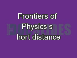 Frontiers of Physics s hort distance