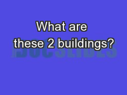 What are these 2 buildings?
