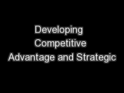 Developing  Competitive Advantage and Strategic