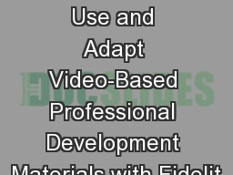 Preparing Facilitators to Use and Adapt Video-Based Professional Development Materials with Fidelit