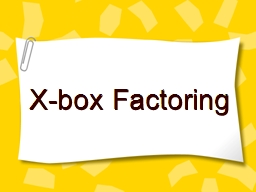 X-box Factoring X- Box Product of a & c