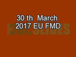30 th  March 2017 EU FMD