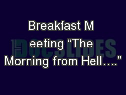 """Breakfast M eeting """"The Morning from Hell…."""""""