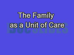 The Family as a Unit of Care PowerPoint PPT Presentation