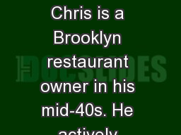 Personal Background Chris is a Brooklyn restaurant owner in his mid-40s. He actively supports the l