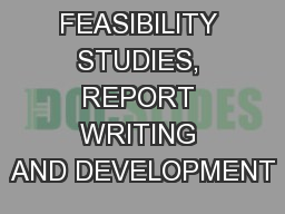 FEASIBILITY STUDIES, REPORT WRITING AND DEVELOPMENT