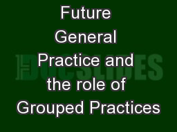 Future General Practice and the role of Grouped Practices