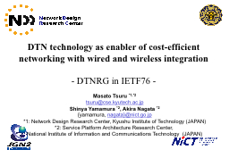 DTN technology as enabler of cost-efficient networking with wired and wireless integration