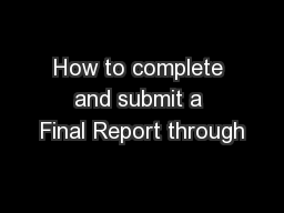 How to complete and submit a Final Report through