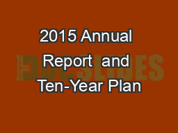 2015 Annual Report  and Ten-Year Plan PowerPoint PPT Presentation