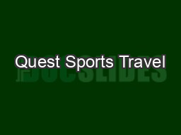 Quest Sports Travel PDF document - DocSlides
