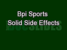Bpi Sports Solid Side Effects PowerPoint PPT Presentation