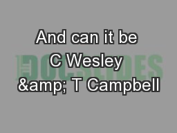 And can it be C Wesley & T Campbell