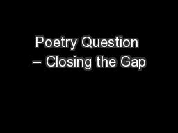 Poetry Question – Closing the Gap