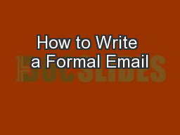 How to Write a Formal Email PowerPoint PPT Presentation