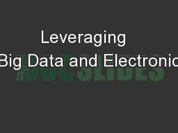 Leveraging  Big Data and Electronic