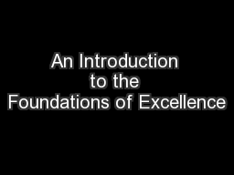 An Introduction to the Foundations of Excellence