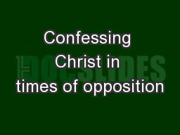 Confessing Christ in times of opposition
