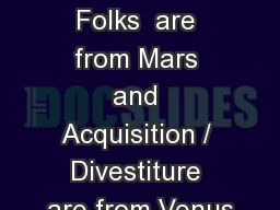 Inventory  Folks  are from Mars and Acquisition / Divestiture are from Venus