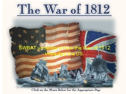 SWBAT understand how the War of 1812 impacted the US.