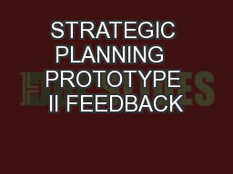STRATEGIC PLANNING  PROTOTYPE II FEEDBACK