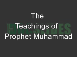 The Teachings of  Prophet Muhammad PowerPoint PPT Presentation