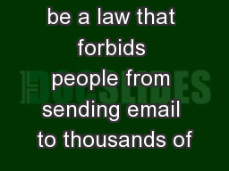 Should there be a law that forbids people from sending email to thousands of