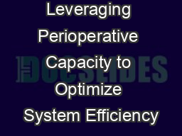 Leveraging Perioperative Capacity to Optimize System Efficiency