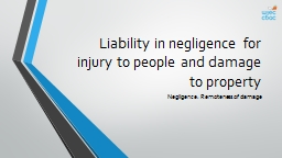 Liability in negligence for injury to people and damage to property